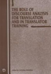 book cover of The Role of Discourse Analysis for Translation and Translator Training (Current Issues in Language and Society) by Christina Schaffner