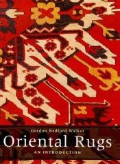 book cover of Oriental Rugs: An Introduction by Gordon Redford. Walker