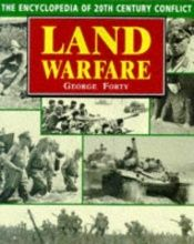book cover of The Encyclopedia of 20th Century Conflict Land Warfare by George Forty
