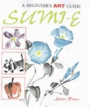 book cover of The Beginner's Art Guide to Sumi-E (A Beginner's Art Guide) by Susan Frame