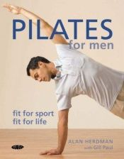 book cover of Pilates for Men: Fit for Sport Fit for Life by Alan Herdman