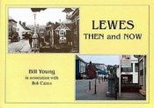 book cover of Lewes Then and Now by Bill Young