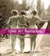 book cover of Erotic Art Photography (Temporis) by Alexandre Dupouy