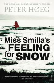 book cover of Miss Smilla's Feeling for Snow by Monika Wesemann|Peter Hoeeg|Peter Hoeg