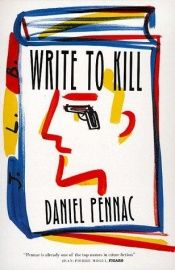 book cover of Write To Kill by Daniel Pennac