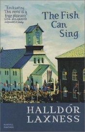 book cover of The Fish Can Sing by Halldór Laxness