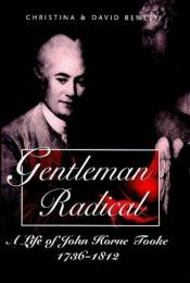 book cover of Gentleman radical : a life of John Horne Tooke, 1736-1812 by Christina Bewley