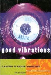 book cover of Good Vibrations: History of Record Production (Sanctuary Music Library) by Mark Cunningham