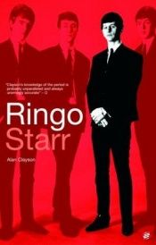 book cover of Ringo Starr, Second Edition (Beatles) by Alan Clayson