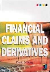book cover of Financial Claims and Derivatives by David King