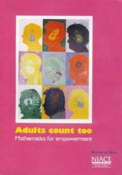 book cover of Adults Count Too: Mathematics for Empowerment by Roseanne Benn