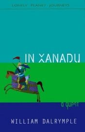 book cover of In Xanadu: A Quest by William Dalrymple