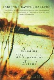 book cover of Finding Ullagundahi Island by Fabienne Bayet-Charlton