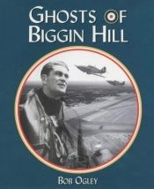 book cover of The Ghosts of Biggin Hill by Bob Ogley