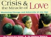 book cover of Crisis and the Miracle of Love by Hansulch Patel