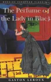 book cover of The Perfume of the Lady in Black by Gaston Leroux