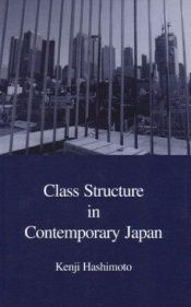 book cover of Class structure in contemporary Japan by Kenji Hashimoto