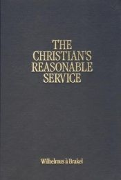 book cover of The Christian's Reasonable Service, Vol. 4 by Wilhelmus A`brakel