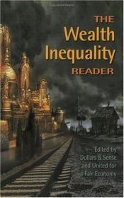 book cover of The Wealth Inequality Reader by Dollars & Sense