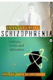 book cover of Intellectual Schizophrenia by Rousas Rushdoony