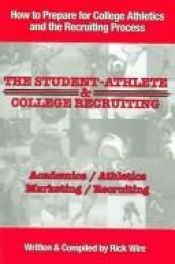 book cover of The Student-Athlete and College Recruiting by Rick Wire