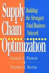 book cover of Supply chain optimization : building the strongest total business network by Charles C. Poirier