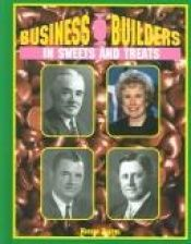 book cover of Business Builders In Sweets and Treats (Business Builders) by Nathan Aaseng