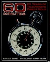 book cover of 60 Minutes: 25 Years of Television's Finest Hour by Frank. Coffey