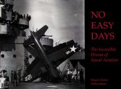 book cover of No Easy Days: The Incredible Drama of Naval Aviation by U.S. Department of Defense
