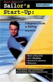 book cover of Sailor's Start-Up: A Beginner's Guide to Sailing (Start-Up Sports series) by Doug Werner