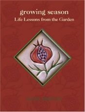 book cover of Growing Season: Life Lessons from the Garden by Arlene Berstein