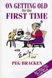 book cover of On getting old for the first time by Peg Bracken