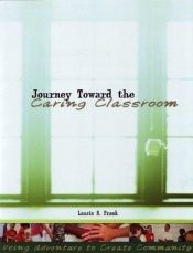 book cover of Journey Towardthe Caring Classroom: Using Adventure to Create Community in the Classroom by Laurie S. Frank