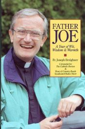 book cover of Father Joe: A Year of Wisdom, Wit and Warmth by Joseph Breighner