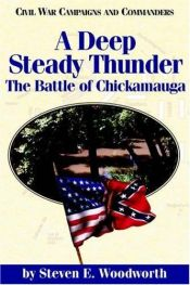 book cover of A Deep Steady Thunder: The Battle of Chickamauga by Steve Woodworth