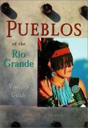 book cover of Pueblos of the Rio Grande: A Visitor's Guide by Daniel Gibson