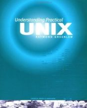 book cover of Understanding Practical Unix by Raymond Greenlaw