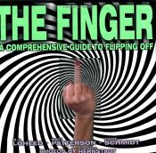 book cover of The Finger: The Comprehensive Guide to Flipping Off by Mj Loheed