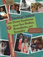 book cover of Teaching Children with Down Syndrome about Their Bodies, Boundaries, and Sexuality (Topics in Down Syndrome) (Topics in by Terri Couwenhoven