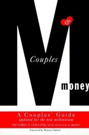 book cover of Couples and Money: A Couples' Guide Updated for the New Millennium by Victoria F. Collins
