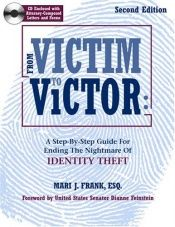 book cover of From Victim To Victor: A Step By Step Guide For Ending the Nightmare of Identity Theft, Second Edition with CD by Mari J. Frank