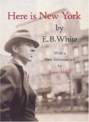 book cover of Here is New York. With a new introduction by Roger Angell by E. B. White