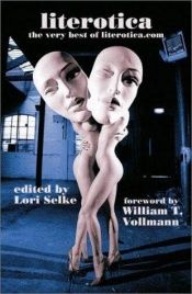 book cover of Literotica: the very best of Literotica.com by Literotica.com authors