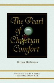 book cover of The Pearl of Christian Comfort by Petrus Dathenus