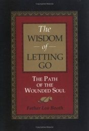 book cover of The Wisdom of Letting Go by Leo Booth