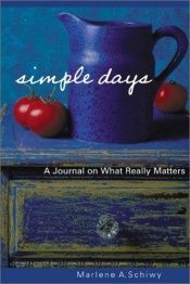 book cover of Simple days : a journal on what really matters by Marlene A. Schiwy