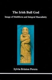 book cover of The Irish Bull God: Image of Multiform and Integral Masculinity by Sylvia Brinton Perera