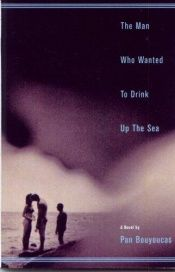book cover of Man Who Wanted to Drink Up the Sea by Pan Bouyoucas