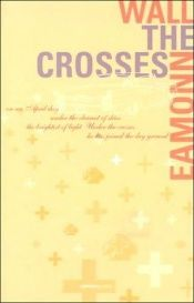 book cover of The Crosses (Salmonpoetry) by Eamonn Wall