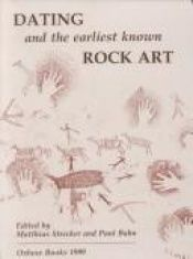 book cover of Dating and the Earliest Known Rock Art (Oxbow Monographs, 101) by